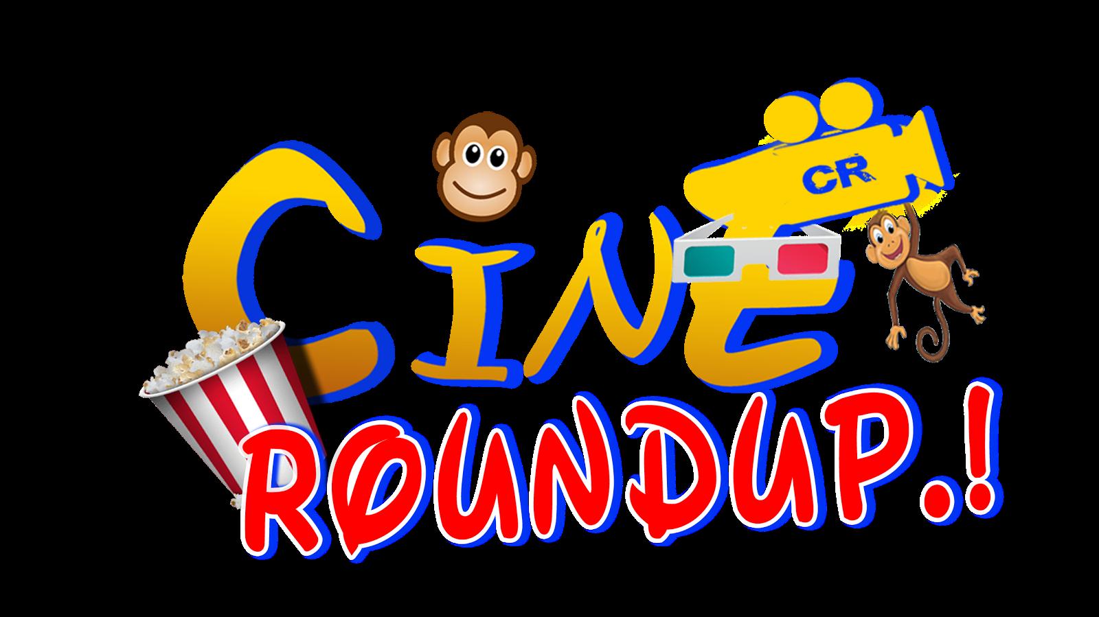Cine Roundup