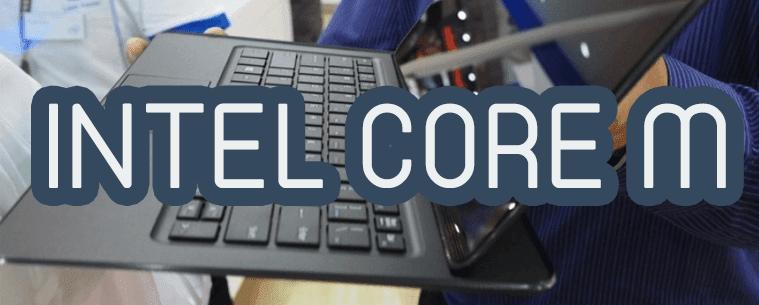 كافة التفاصيل حول معالجات آنتل Intel Core M القادمة تعرف عليها