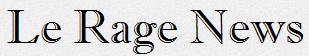 Le Rage News