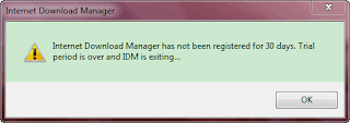 Internet Download Manager has not been registered for 30 days. Trial period is over and IDM is exiting