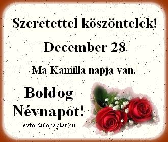 December 28 - Kamilla névnap