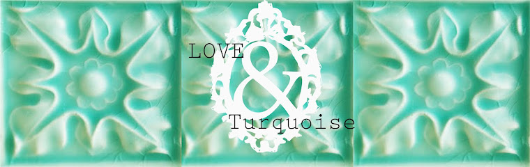 Love and Turquoise