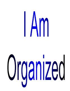 I am Organized.