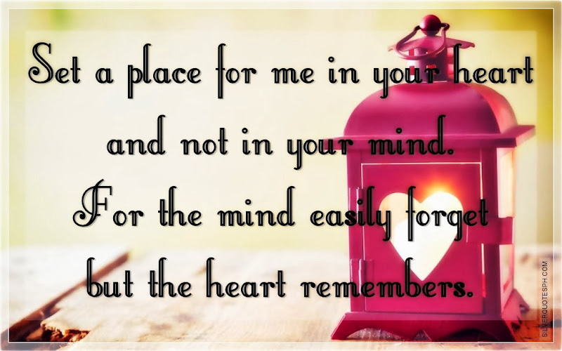Set A Place For Me In Your Heart And Not In Your Mind, Picture Quotes, Love Quotes, Sad Quotes, Sweet Quotes, Birthday Quotes, Friendship Quotes, Inspirational Quotes, Tagalog Quotes