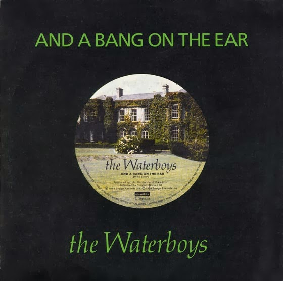 THE WATERBOYS - (1988) And a bang on the ear