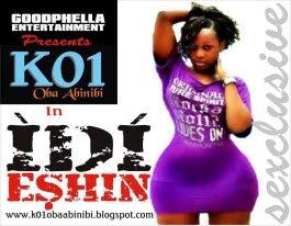 K01 ft Adio Elekunmefa-IDI ESHIN