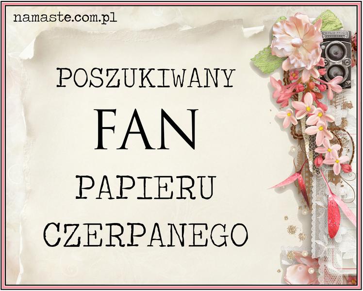 http://swiatnamaste.blogspot.co.uk/2015/01/fan-papieru-czerpanego-styczen-luty.html