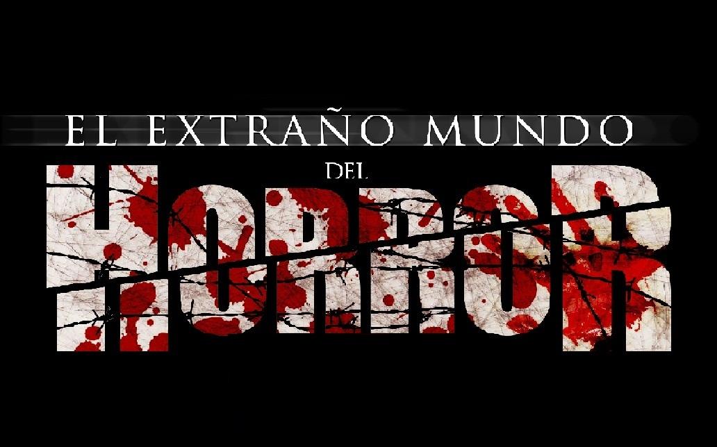 EL EXTRAÑO MUNDO DEL HORROR.
