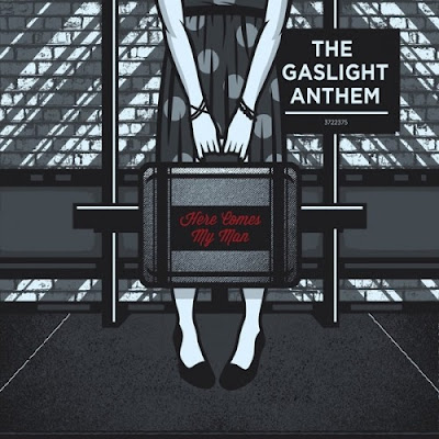 "THE GASLIGHT ANTHEM ""Here Comes My Man"""