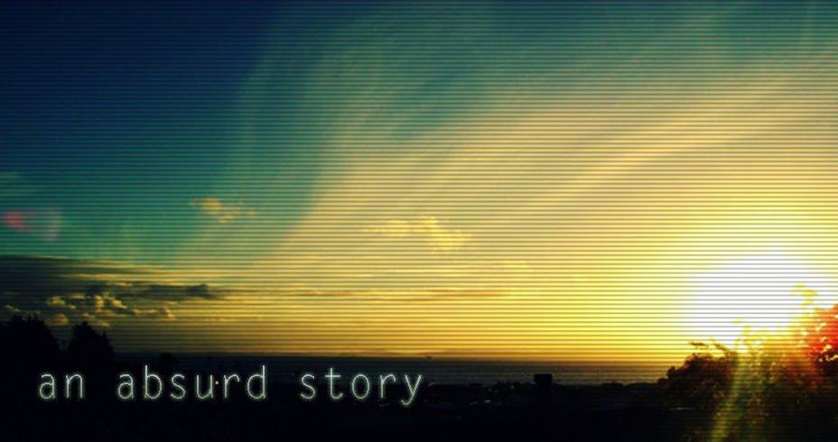 an absurd story