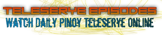 Teleserye Episodes | Watch Daily Pinoy Teleserye