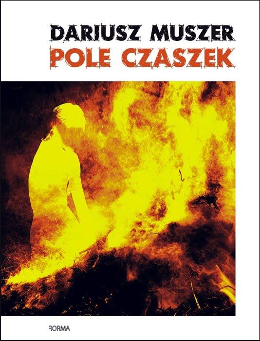 """Dariusz Muszer """"Pole Czaszek"""""""