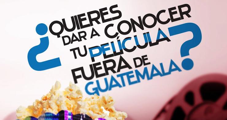 Quieres dar conocer tu película fuera de Guatemala?