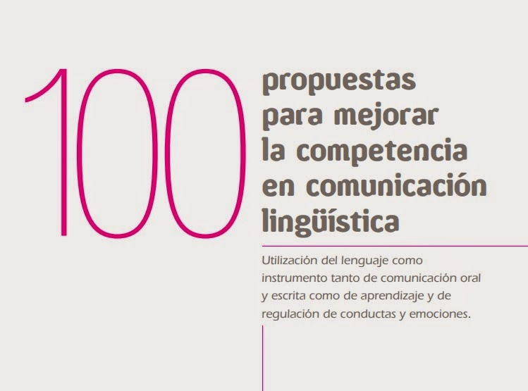 100 PROPUESTAS PARA MEJORAR LA COMPETENCIA EN COMUNICACIÓN LINGÜÍSTICA PARA EL TERCER CICLO DE EDUCACIÓN PRIMARIA