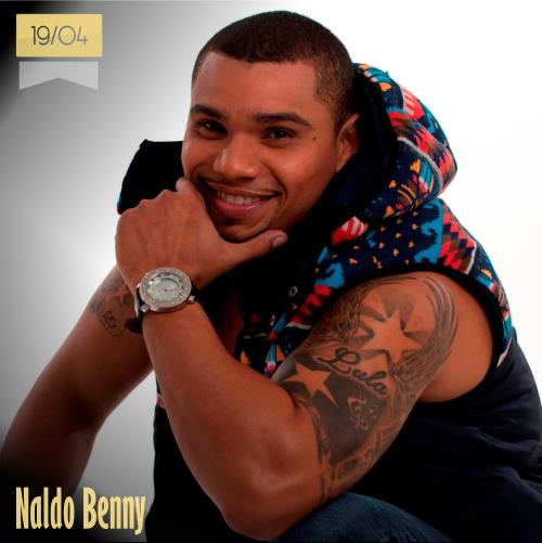 19 de abril | Naldo Benny - @naldobenny | Info + vídeos
