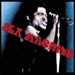 James Brown, Sex Machine.