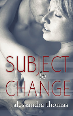 Cover Reveal: Subject to Change by Alessandra Thomas