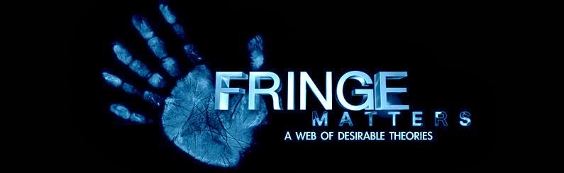 Fringe Matters