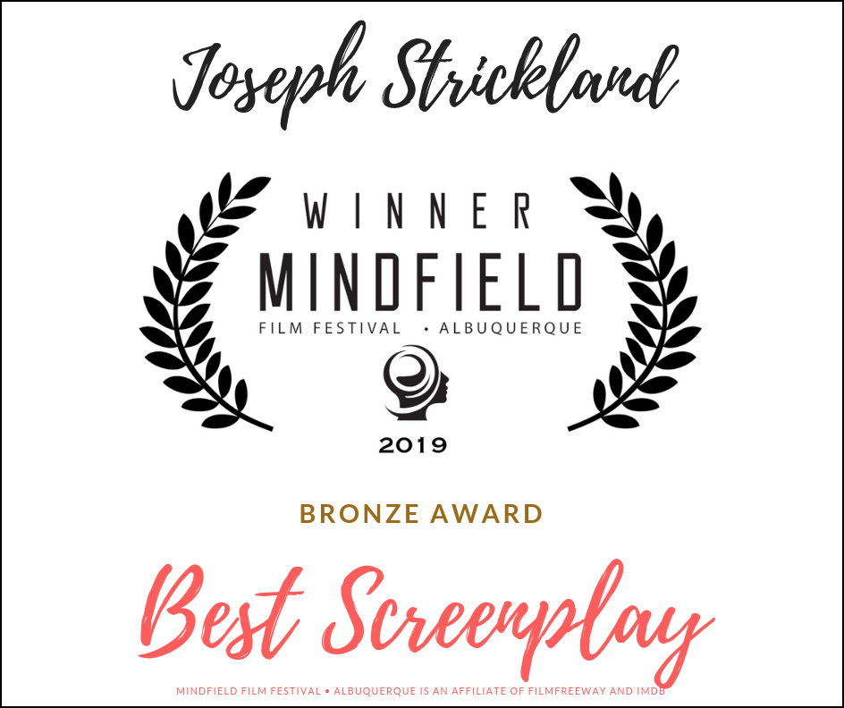 Joseph Strickland Wins 2019 Bronze Award For Best Screenplay At Mindfield Albuquerque