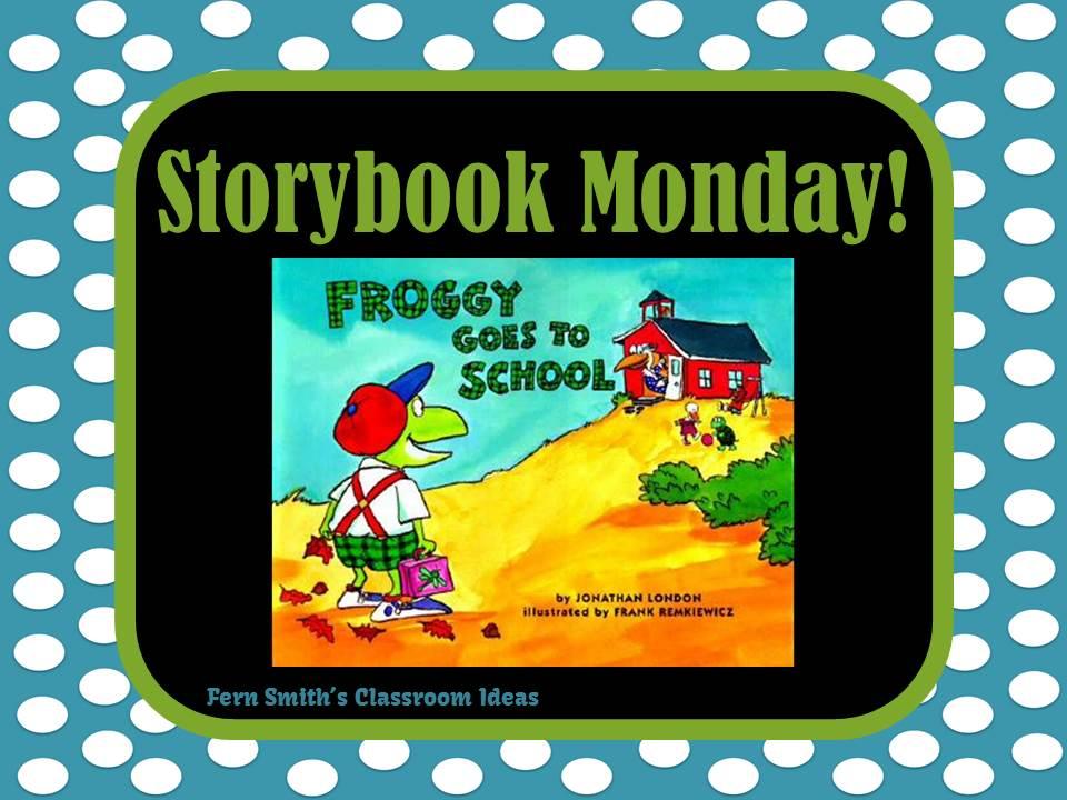 http://www.fernsmithsclassroomideas.com/2014/02/february-10-storybook-monday-froggy.html