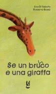 Se un bruco e una giraffa