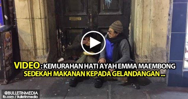 Video : Kemurahan Hati Ayah Emma Sedekah Makanan Kepada Gelandangan..