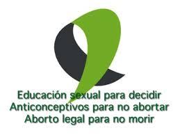¡Educación sexual para decidir, Anticonceptivos para no abortar y Aborto legal para no morir!