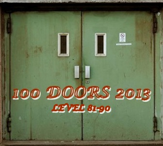 Game 100 Doors 2013 Level 81 82 83 84 85 86 87 88 89 90 Answers