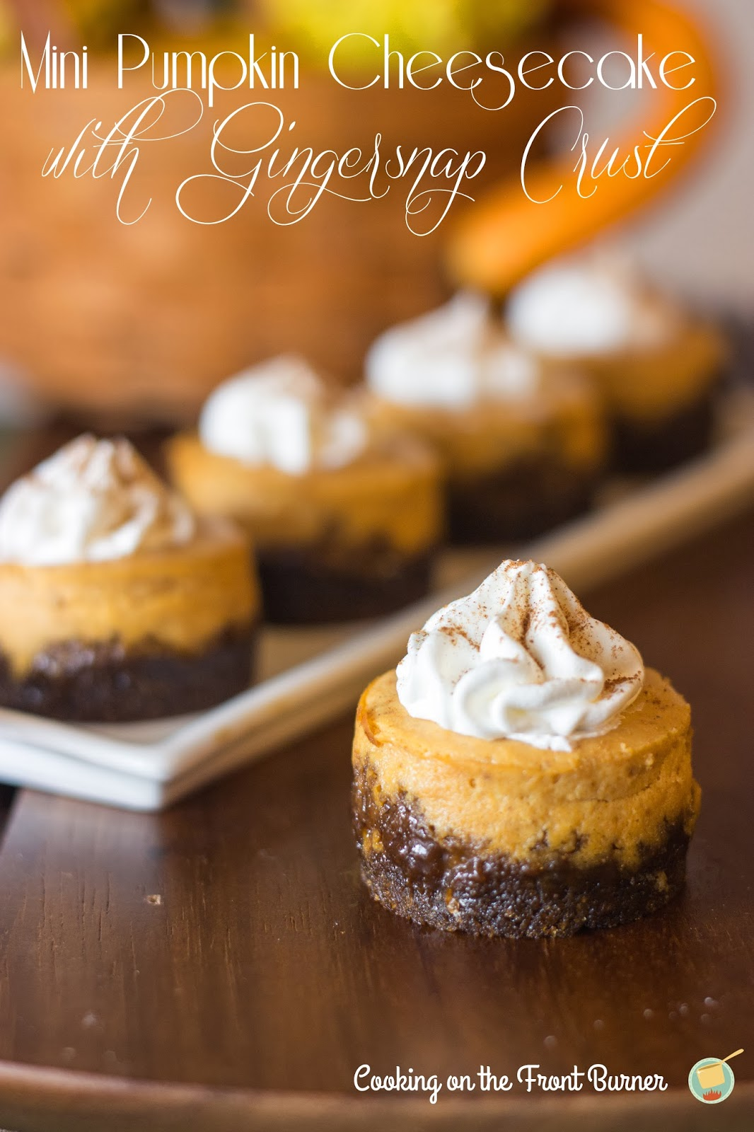 Mini Pumpkin Cheesecake with Gingersnap Crust | Cooking on the Front ...