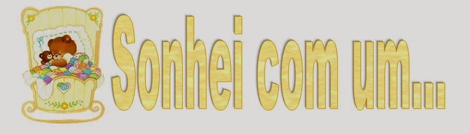http://sonheicomum.blogspot.com.br/