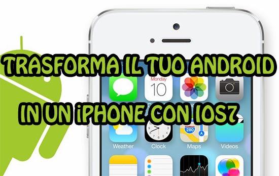 iOS 7 su Android - Trasforma il tuo cellulare