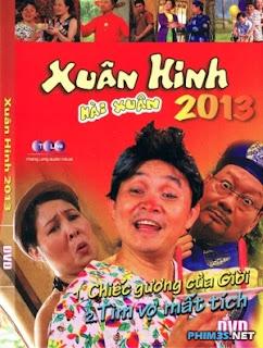 Hài Xuân Hinh 2013 - Chiếc Gương Của Giời - Tìm Vợ Mất Tích