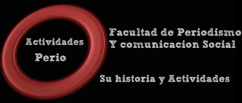 Facultad de Periodismo y Comunicación Social ◘  Historia y Actividades ◘
