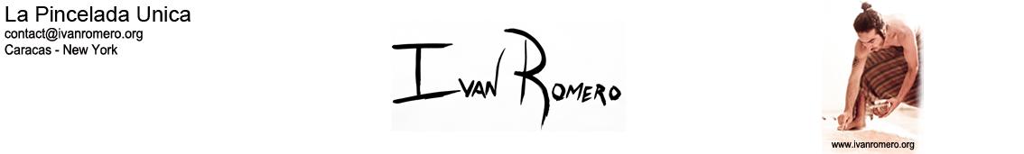 IVAN ROMERO / La Pincelada Unica es la Conexión Cielo Tierra