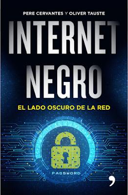LIBRO - Internet negro El lado oscuro de la red Pere Cervantes & Oliver Tauste (Temas de Hoy - 5 noviembre 2015) ACTUALIDAD | Edición papel & ebook kindle Comprar en Amazon España