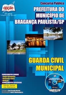 Apostila para GUARDA CIVIL MUNICIPAL da Prefeitura do Município de Bragança P.aulista