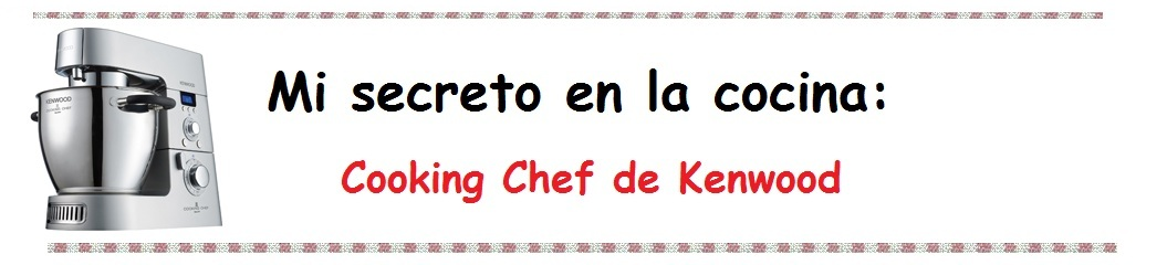 Mi secreto en la cocina: Cooking Chef de Kenwood