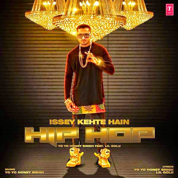issey kehte hain hip hop lyrics & video  yo yo honey singh