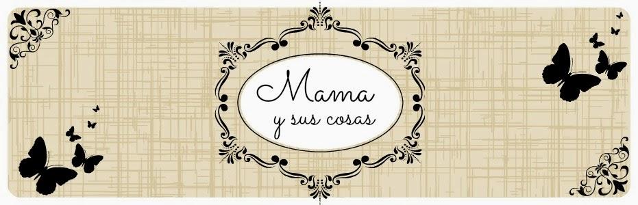 Mama y sus Cosas