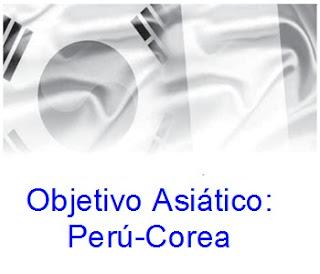 Objetivo Asiático: Perú-Corea.
