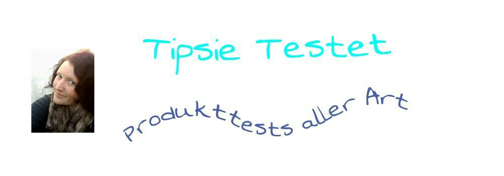 Tipsie Testet