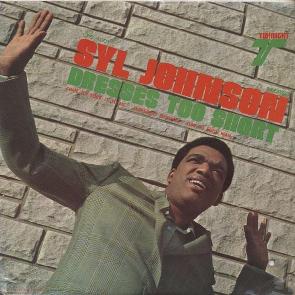 Syl Johnson - Ode To Soul Man / I´ll Take Those Skinny Legs