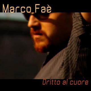 E' uscito il primo singolo di Marco Faè, Dritto al cuore.