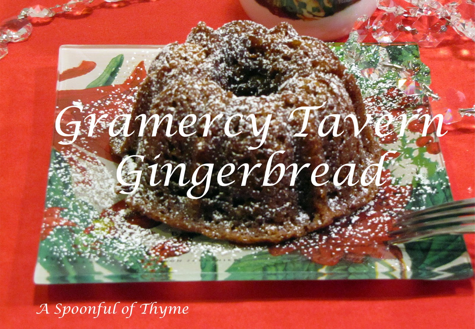 Spoonful of Thyme: Gramercy Tavern Gingerbread...This is the ...
