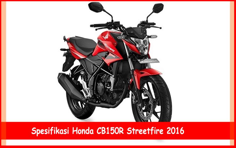 Harga Spesifikasi Honda Cb150r Streetfire 2016 Spirit Zhunda
