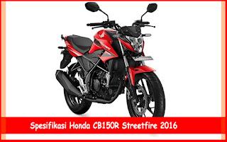 Spesifikasi Honda CB150R Streetfire 2016