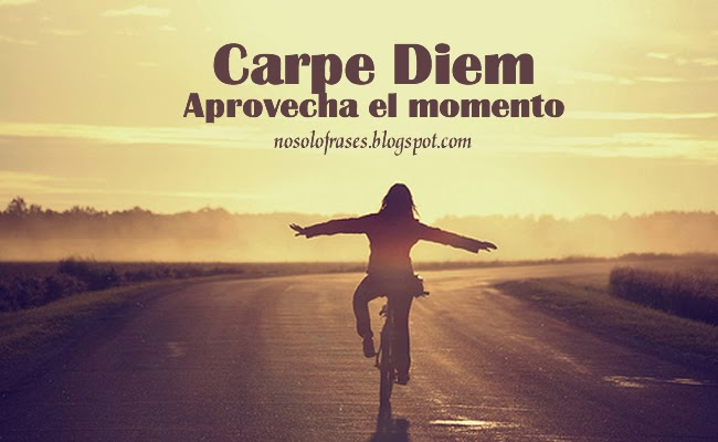 No solo frases carpe diem aprovecha el momento for Fraces en latin