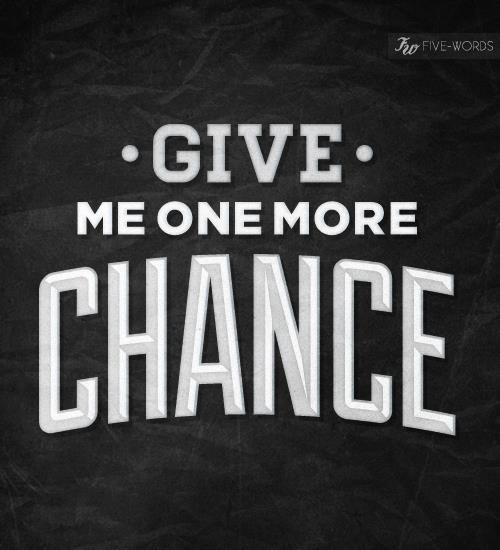 one more chance quotes