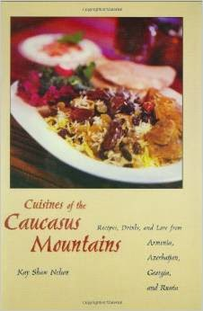 cuisines of the caucasus mountains cookbook
