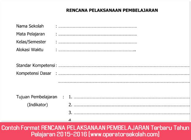 Contoh Format RENCANA PELAKSANAAN PEMBELAJARAN Terbaru Tahun Pelajaran 2015-2016 [www.operatorsekolah.com]